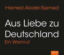 Hamed Abdel-Samad: Aus Liebe zu Deutschland, CD