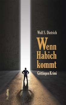 Wolf S. Dietrich: Wenn Habich kommt, Buch