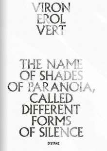 Viron Erol Vert: The Name of Shades of Paranoia, Called Different Forms of Silence, Buch