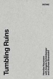 Angela Schönberger: Tumbling Ruins, Buch