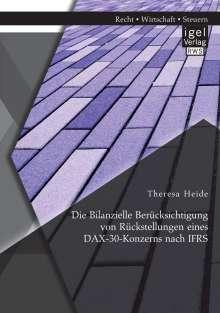 Theresa Heide: Die Bilanzielle Berücksichtigung von Rückstellungen eines DAX-30-Konzerns nach IFRS, Buch