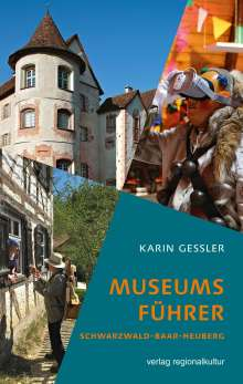Karin Gessler: Museumsführer Schwarzwald-Baar-Heuberg, Buch