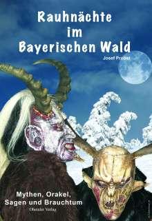 Josef Probst: Rauhnächte im Bayerischen Wald, Buch