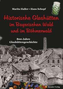 Marita Haller: Historische Glashütten im Bayerischen Wald und im Böhmerwald, Buch