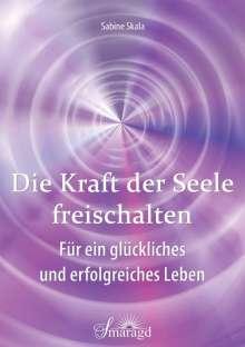 Sabine Skala: Die Kraft der Seele freischalten, Buch