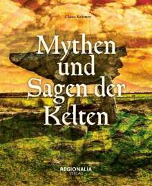 Jörg-Wolf Krämer: Mythen und Sagen der Kelten, Buch