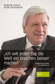 """Werner D'Inka: """"Ich will jeden Tag die Welt ein bisschen besser machen"""", Buch"""