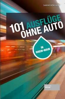 Sabine Börchers: 101 Ausflüge ohne Auto, Buch