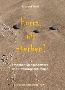 Michael Weiß: Hurra, wir sterben!, Buch