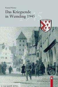 Konrad Meister: Das Kriegsende in Wemding 1945, Buch