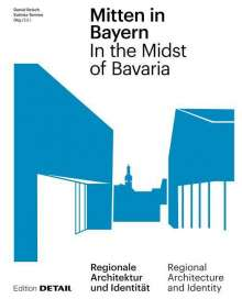Daniel Reisch: Mitten in Bayern / In the Midst of Bavaria, Buch