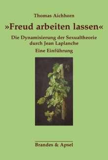 Thomas Aichhorn: »Freud arbeiten lassen«, Buch