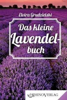 Elvira Grudzielski: Das kleine Lavendelbuch, Buch