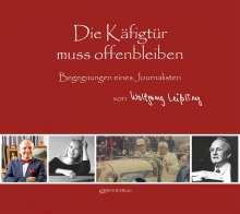 Wolfgang Leißling: Die Käfigtür muss offen bleiben, Buch
