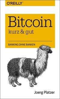 Jörg Platzer: Bitcoin - kurz & gut, Buch