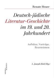 Renate Heuer: Deutsch-jüdische Literatur-Geschichte im 19. und 20. Jahrhundert, Buch