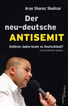 Arye Sharuz Shalicar: Der neu-deutsche Antisemit, Buch