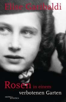 Elise Garibaldi: Rosen in einem verbotenen Garten, Buch