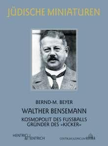 Bernd-M. Beyer: Walther Bensemann, Buch