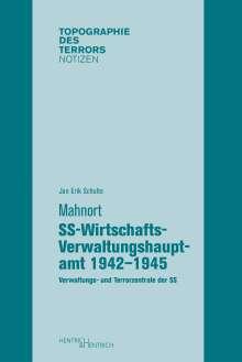 Jan Erik Schulte: Mahnort SS-Wirtschafts-Verwaltungshauptamt 1942-1945, Buch