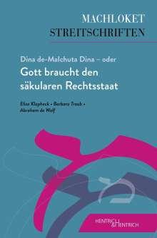 Barbara Traub: Dina de-Malchuta Dina - oder Gott braucht den säkularen Rechtsstaat, Buch