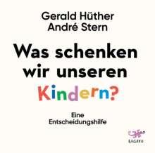 Gerald Hüther: Was schenken wir unseren Kindern?, CD