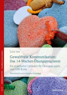 Lucy Leu: Gewaltfreie Kommunikation: Das 14-Wochen-Übungsprogramm, Buch
