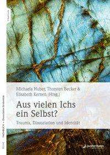 Michaela Huber: Aus vielen Ichs ein Selbst?, Buch