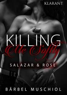 Bärbel Muschiol: Killing Me Softly. Salazar und Rose, Buch