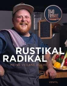 Timo Franke: Rustikal - Radikal, Buch