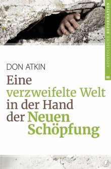 Don Atkin: Eine verzweifelte Welt in der Hand der Neuen Schöpfung, Buch