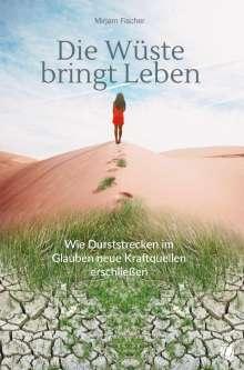Mirjam Fischer: Die Wüste bringt Leben, Buch