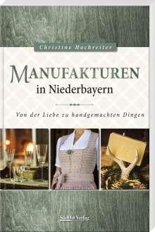 Christine Hochreiter: Manufakturen in Niederbayern, Buch