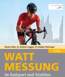 Hunter Allen: Wattmessung im Radsport und Triathlon, Buch