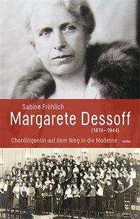 Sabine Fröhlich: Margarete Dessoff (1874-1944), Buch