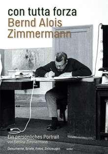 Bettina Zimmermann (geb. 1952): con tutta forza. Bernd Alois Zimmermann, Buch