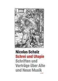Nicolas Schalz: Schrei und Utopie, Buch