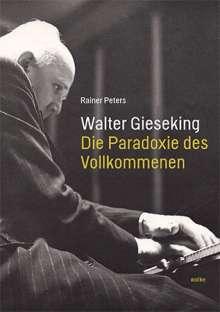 Rainer Peters: Walter Gieseking, Buch