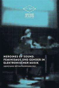 Heroines of Sound, Buch