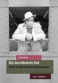 Peter Hirsch: Die durchbohrte Zeit, Buch