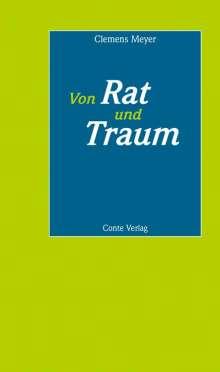 Clemens Meyer: Von Rat und Traum, Buch