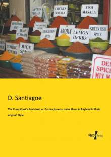 D. Santiagoe: The Curry Cook's Assistant; or Curries, how to make them in England in their original Style, Buch