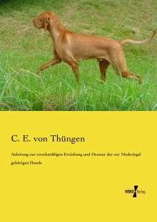 C. E. von Thüngen: Anleitung zur zweckmäßigen Erziehung und Dressur der zur Niederjagd gehörigen Hunde, Buch