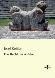 Josef Kohler: Das Recht der Azteken, Buch