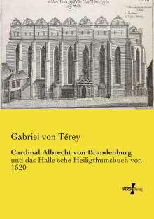 Gabriel von Térey: Cardinal Albrecht von Brandenburg, Buch