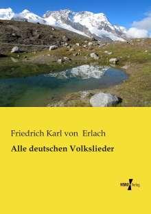 Friedrich Karl Von Erlach: Alle deutschen Volkslieder, Buch