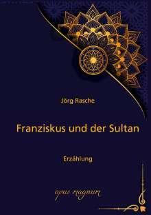 Jörg Rasche: Franziskus und der Sultan, Buch