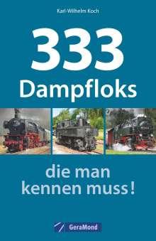Karl-Wilhelm Koch: 333 Dampfloks, die man kennen muss!, Buch