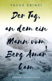 Yavuz Ekinci: Der Tag, an dem ein Mann vom Berg Amar kam, Buch
