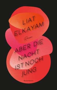 Liat Elkayam: Aber die Nacht ist noch jung, Buch